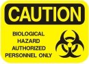 biological hazard authorized personnel only
