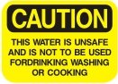 this water is unsafe and is not to be used for drinking washing or cooking