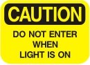 do not enter when light is on
