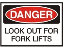 look out for fork lifts